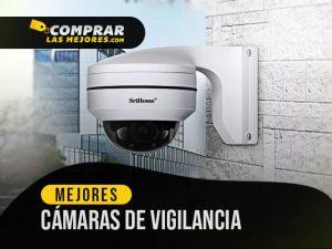 las mejores camaras de vigilancia